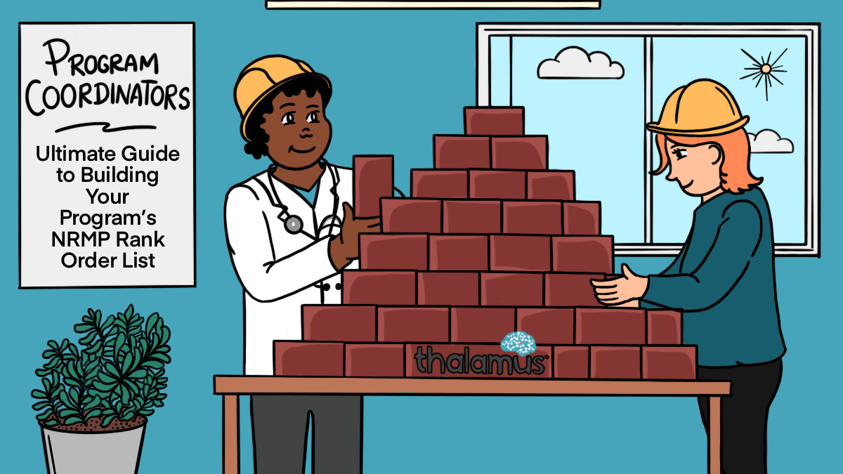 NRMP Rank Order List. Illustration art of two people building a brick pyramid with Thalamus on the base with the Thalamus logo.